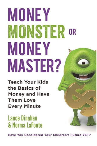 Money Monster or Money Master? Teach Your Kids the Basics of Money and Have Them Love Every Minute