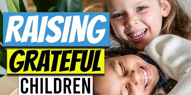 raising grateful selfless kids