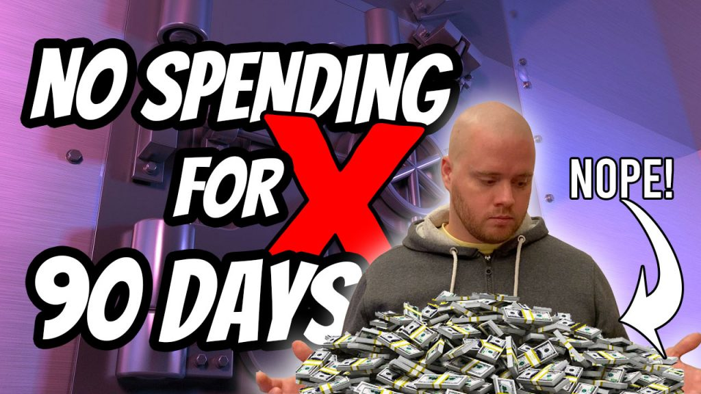 90 days without spending money