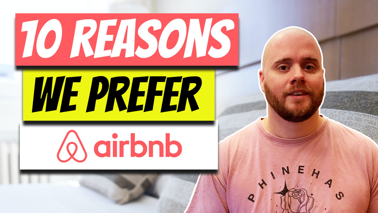 10 Reasons AirBNB is Better Than Any Other Type of Lodging