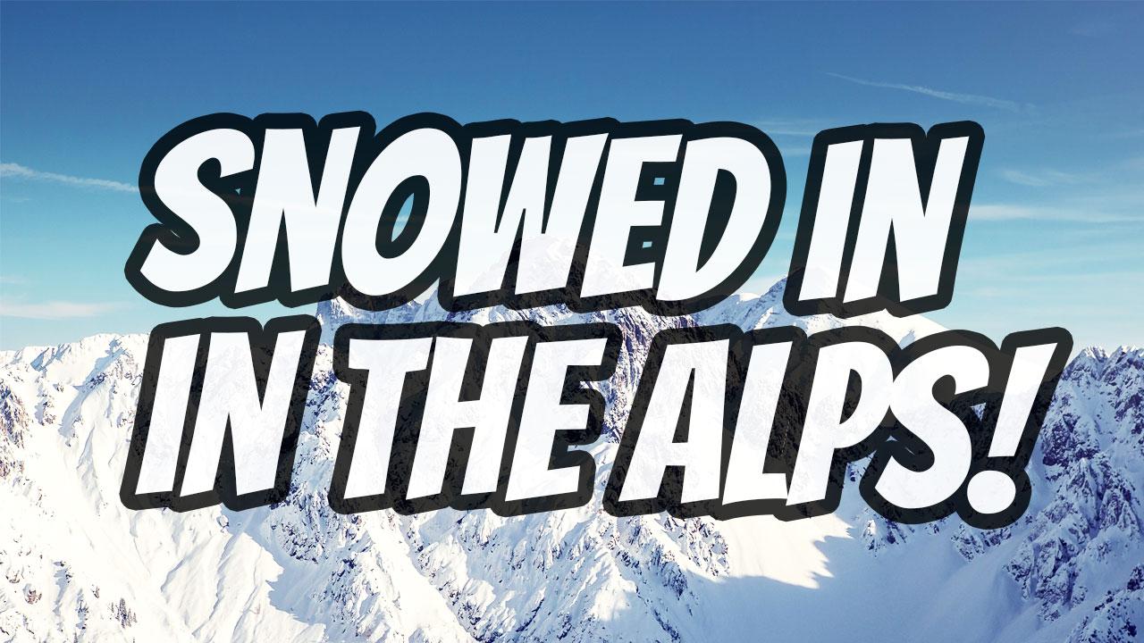 snowed in in the alps