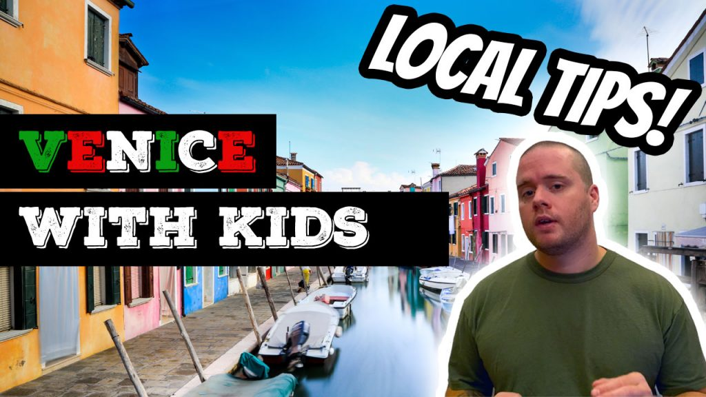 Tips for Traveling to Venice Italy With Kids