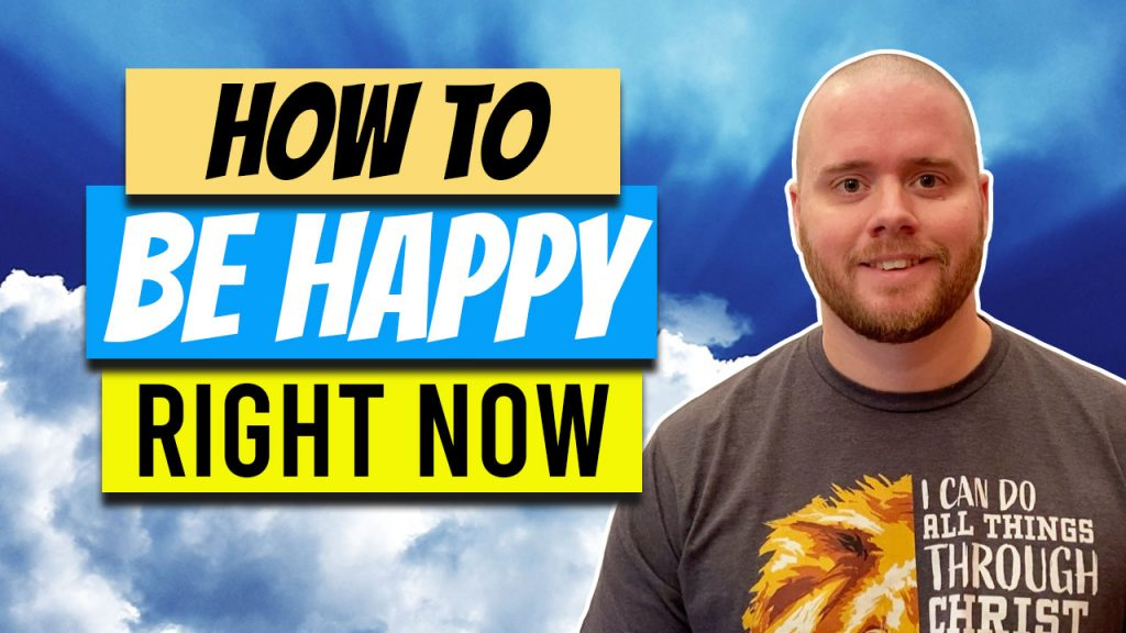 How to Be Happy Right Now