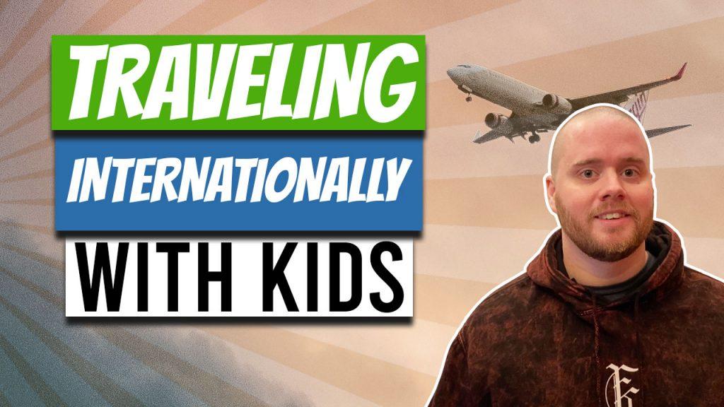 international travel with kids