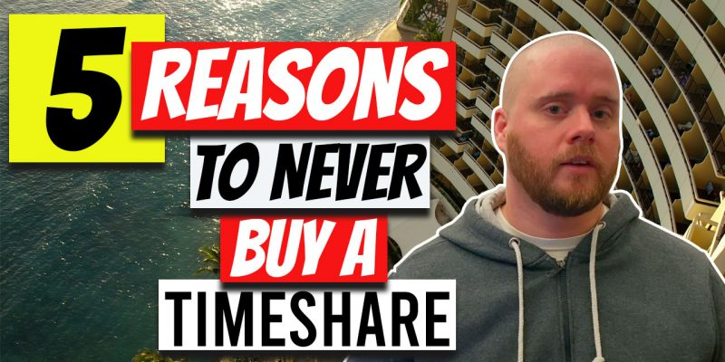 5 reasons to never buy timeshare